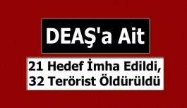 DEAŞ'a Ait 21 Hedef İmha Edildi:32 Terörist Öldürüldü