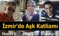 İzmir'de Aşk Katliamı
