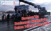 Samsun'da Buzlanma Nedeniyle Beton Mikseri Devrildi