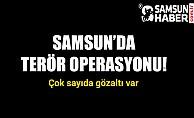 Samsun'da Terör Operasyonuna Devam