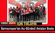 Samsunspor'un Acı Gününü Anlatan Beste- Video Haber