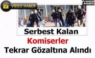 Serbest Bırakılan Komiserler Tekrar Gözaltına Alındı