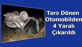 Ters Dönen Otomobilden 4 Yaralı Çıkarıldı