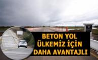 Beton Yol Ülkemiz İçin Daha Avantajlı