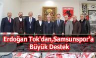 Erdoğan Tok'dan,Samsunspor'a Büyük Destek
