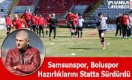 Samsunspor, Boluspor Hazırlıklarını Statta Sürdürdü