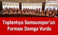 ToplantıyaSamsunspor'unForması Damga Vurdu