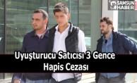 Uyuşturucu Satıcısı 3 Gence Hapis Cezası