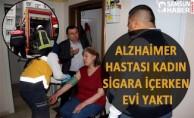 Alzhaimer Hastası Sigara İçerken Evi Yaktı