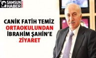 Canik Fatih Temiz Ortaokulundan İbrahim ŞAHİN'e Ziyaret
