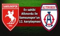 Ev sahibi Altınordu ile Samsunspor'un 12. karşılaşması