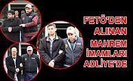 Fetö'den Alınan Mahrem İmamları Adliye'de