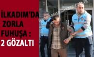 İlkadım'da Zorla Fuhuşa : 2 Gözaltı