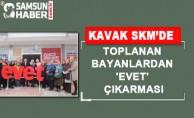 Kavak SKM'de Toplanan Bayanlardan 'evet' Çıkarması
