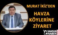 Murat İkiz'den  Havza Köylerine Ziyaret