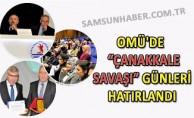 """OMÜ'de """"Çanakkale Savaşı"""" Günleri Hatırlandı"""