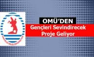 Omü'den Gençleri Sevindirecek Proje Geliyor