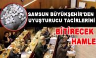 Samsun Büyükşehir'den Uyuşturucu Tacirlerini Bitirecek Hamle