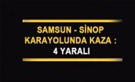 Samsun - Sinop Karayolunda Kaza : 4 Yaralı