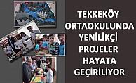 Tekkeköy Ortaokulunda Yenilikçi  Projeler  Hayata Geçiriliyor