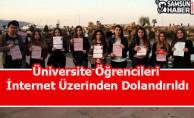 OMÜ'de Öğrenciler İnternet Üzerinden Dolandırıldı