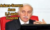 Ankara-Samsun arası 1,5 saate düşecek