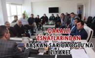 Çakallı Esnaflarından Başkan Sarıcaoğlu'na Ziyaret