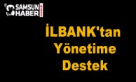 İLBANK'tan Yönetime Destek