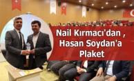 Nail Kırmacı'dan , Hasan Soydan'a plaket