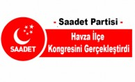 Saadet Partisi Havza İlçe Kongresini Gerçekleştirdi