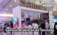 Samsun Arabistan'da Tanıtıldı