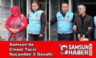 Samsun'da Cinsel Taciz Suçundan 2 Gözaltı