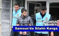 Samsun'da Silahlı Kavga