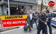 Samsun'da Paralel Yapı 18 kişi adliyede