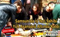 Samsun'da İş Yeri Sahibi Asansör Altında Kaldı