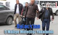 Samsun'da Maliye Müfettişlerine ByLock Gözaltısı