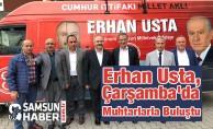Erhan Usta, Çarşamba'da Muhtarlarla Buluştu