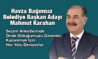 Bağımsız Belediye Başkan Adayı Karahan, Anketlerde Öndeyiz