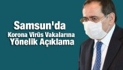 Samsun'da Korona Virüs Vakalarına Yönelik Açıklama