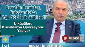 Necattin Demirtaş, Erdoğan Tok'a Ağır Sözler ile Yüklendi- Video Haber