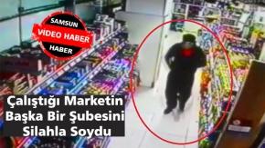 Samsun'da Silahlı Soygun