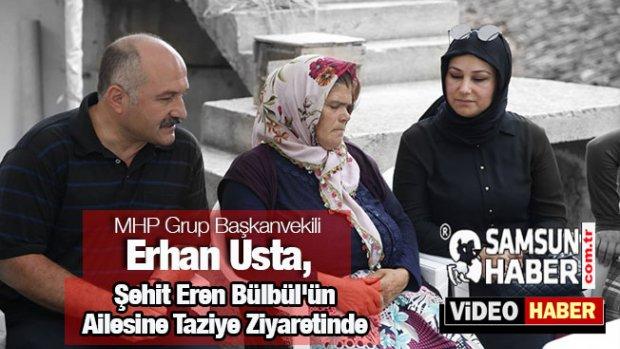 Erhan Usta, Şehit Eren Bülbül'ün Ailesine Taziyede bulundu Videosu