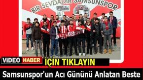 Samsunspor'un Acı Gününü Anlatan Best