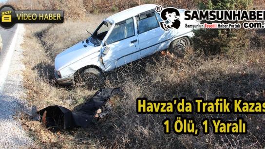 Havza'da kaza 1 ölü 1 yaralı