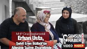Erhan Usta, Şehit Eren Bülbül#039;ün Ailesine Taziyede bulundu Videosu