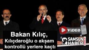 Bakan Kılıç, Kılıçdaroğlu o akşam kontrollü yerlere kaçtı